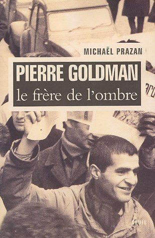 Pierre GOLDMAN, demi-frre &quot;obscur&quot; de Jean-Jacques GOLDMAN